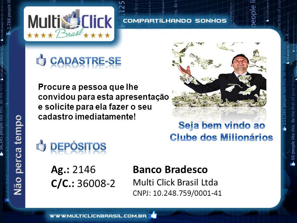 Ag.: 2146 C/C.: 36008-2 Banco Bradesco Cadastre-se Seja bem vindo ao