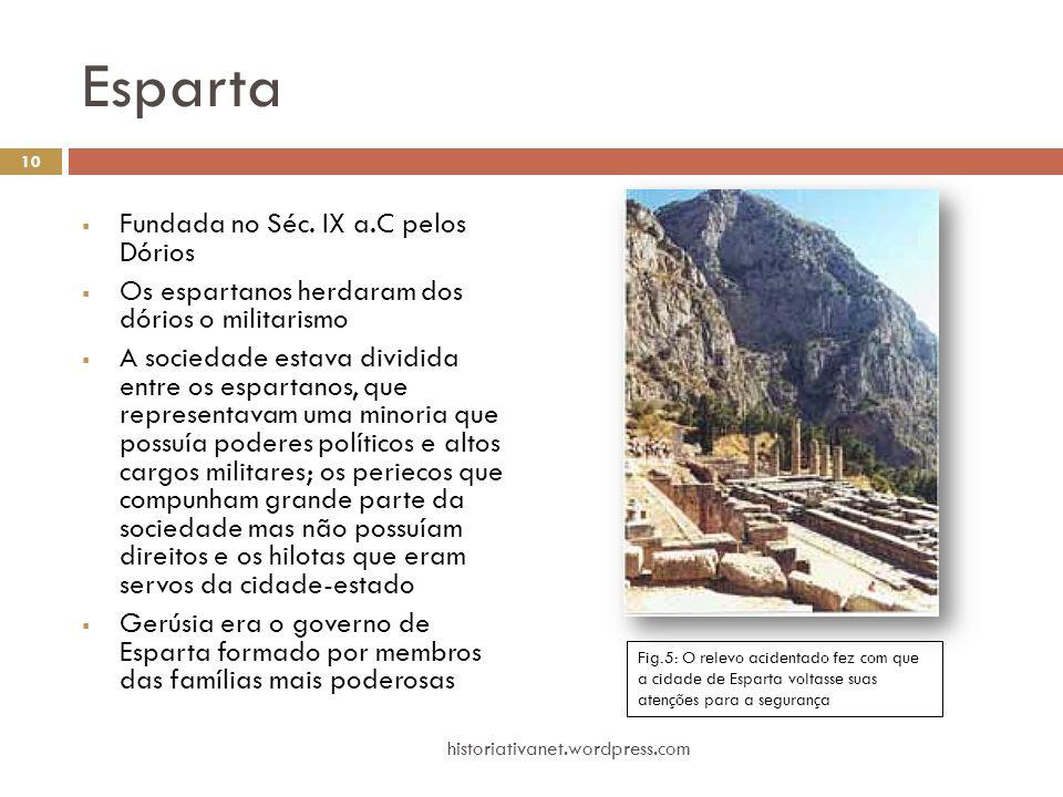 Esparta Fundada no Séc. IX a.C pelos Dórios