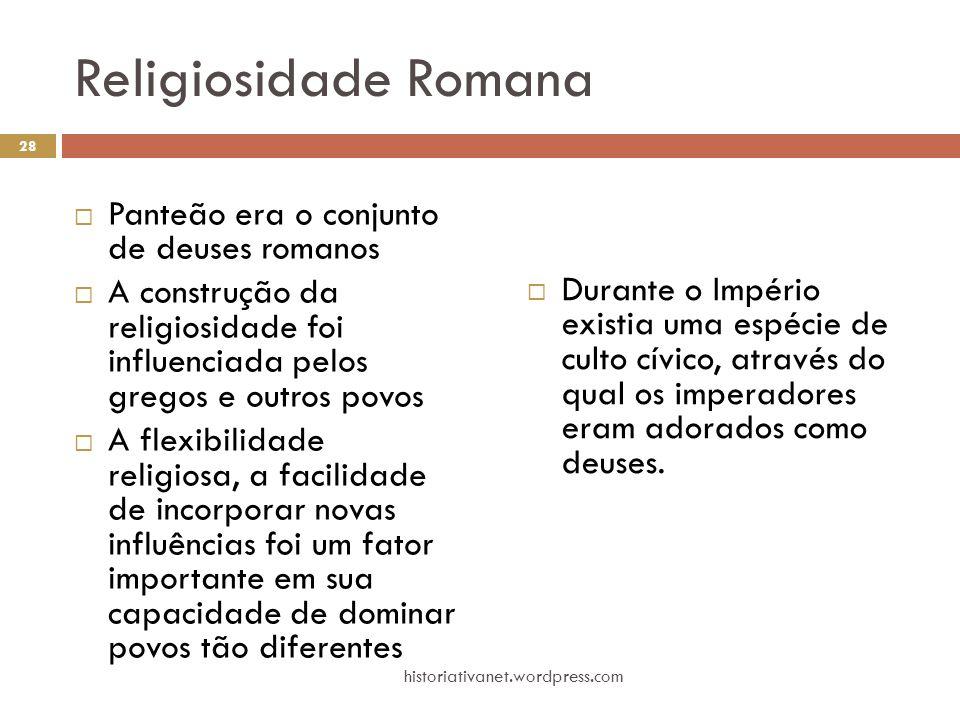 Religiosidade Romana Panteão era o conjunto de deuses romanos