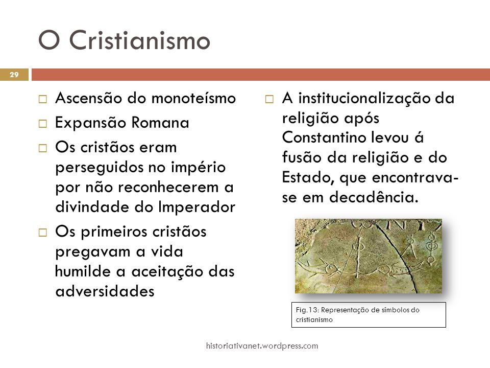 O Cristianismo Ascensão do monoteísmo Expansão Romana