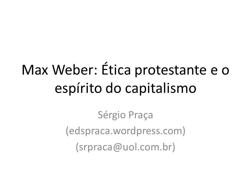 Max Weber: Ética protestante e o espírito do capitalismo