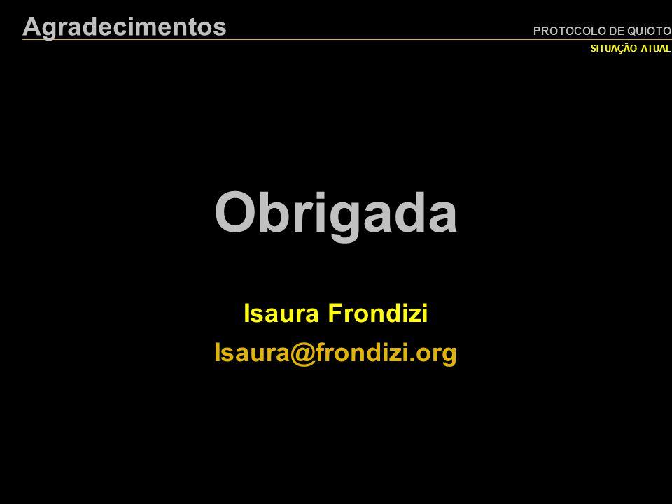 Obrigada Agradecimentos Isaura Frondizi Isaura@frondizi.org