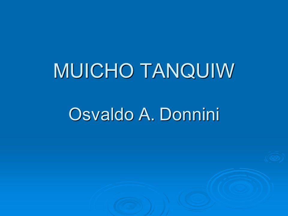 MUICHO TANQUIW Osvaldo A. Donnini
