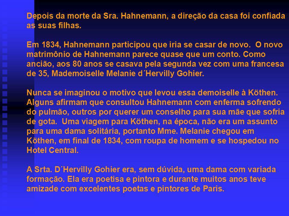 Depois da morte da Sra. Hahnemann, a direção da casa foi confiada as suas filhas.