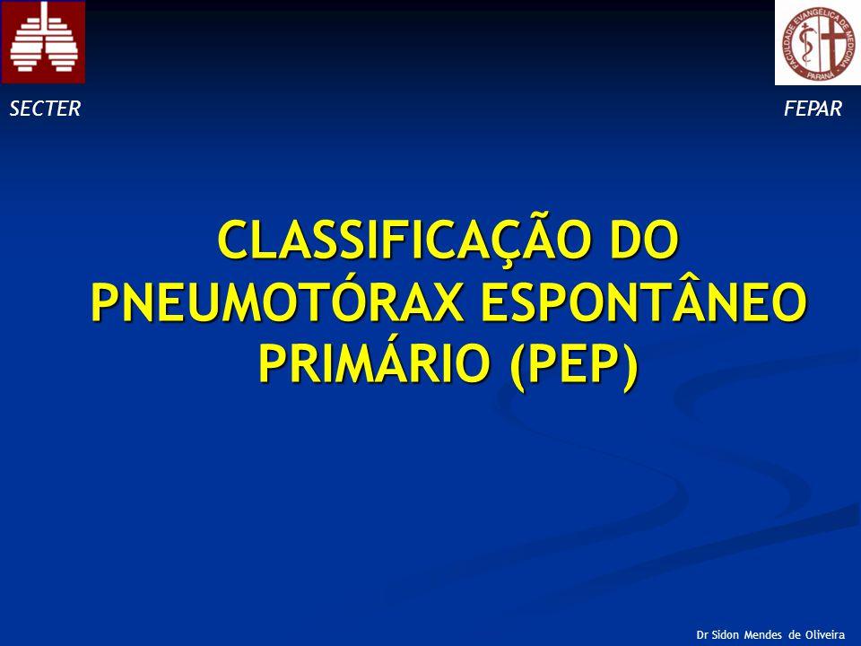 CLASSIFICAÇÃO DO PNEUMOTÓRAX ESPONTÂNEO PRIMÁRIO (PEP)