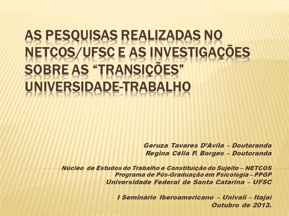 As pesquisas realizadas no NETCOS/UFSC e as investigações sobre as transições universidade-trabalho