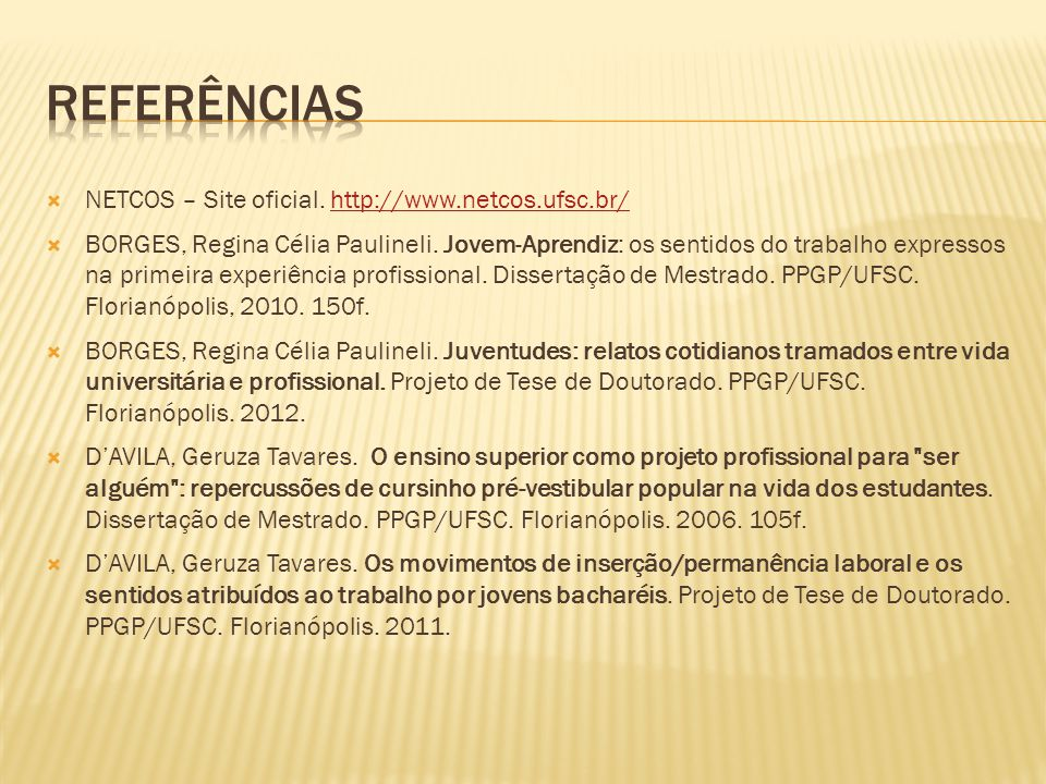 Referências NETCOS – Site oficial. http://www.netcos.ufsc.br/