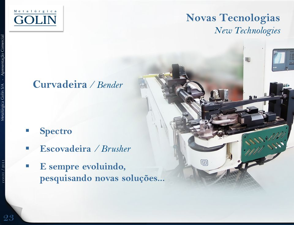 Novas Tecnologias Curvadeira / Bender 23 New Technologies Spectro