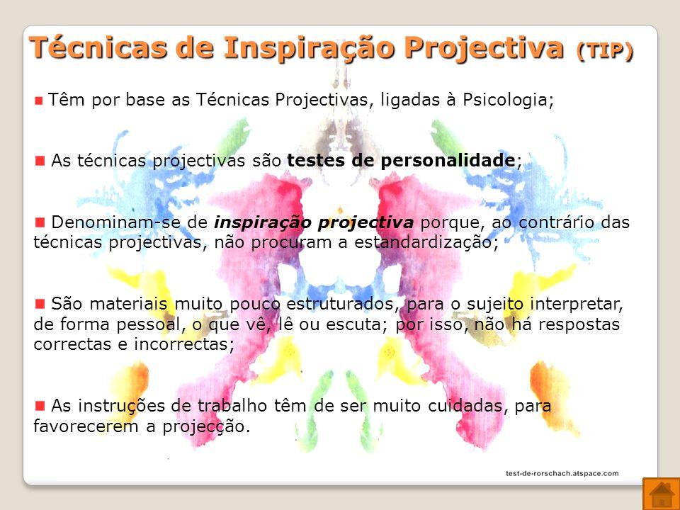 Técnicas de Inspiração Projectiva (TIP)