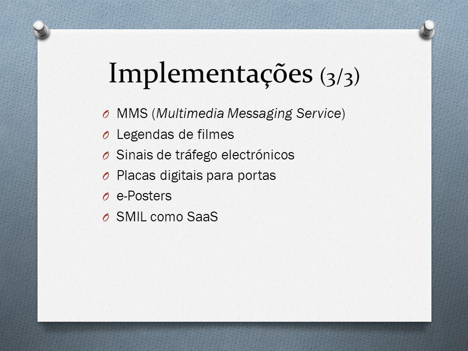 Implementações (3/3) MMS (Multimedia Messaging Service)