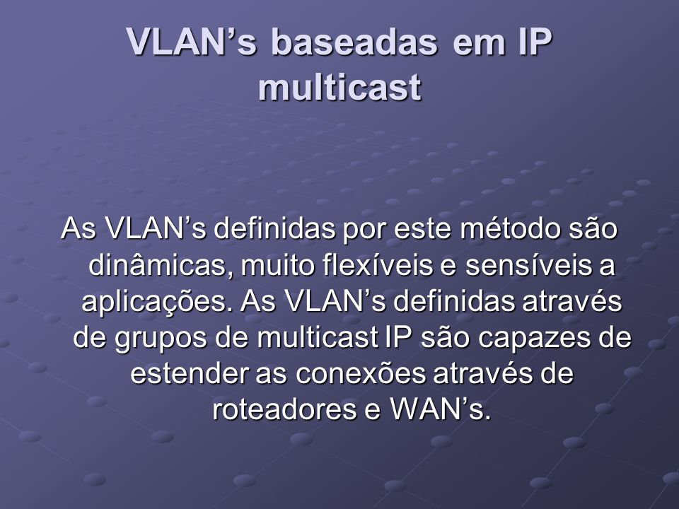 VLAN's baseadas em IP multicast