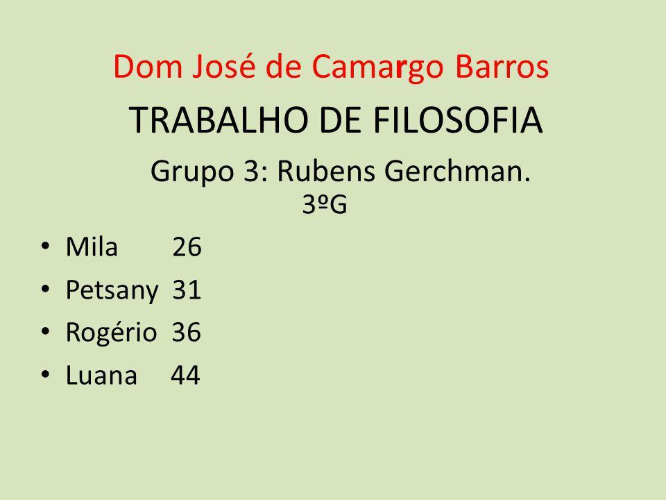 TRABALHO DE FILOSOFIA Grupo 3: Rubens Gerchman.