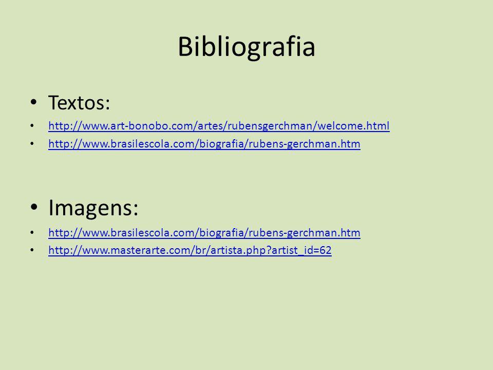 Bibliografia Imagens: Textos: