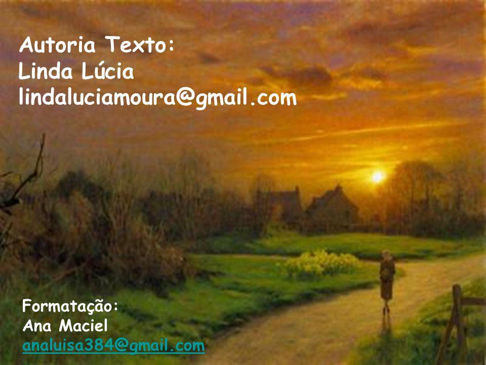 Autoria Texto: Linda Lúcia lindaluciamoura@gmail.com Formatação: