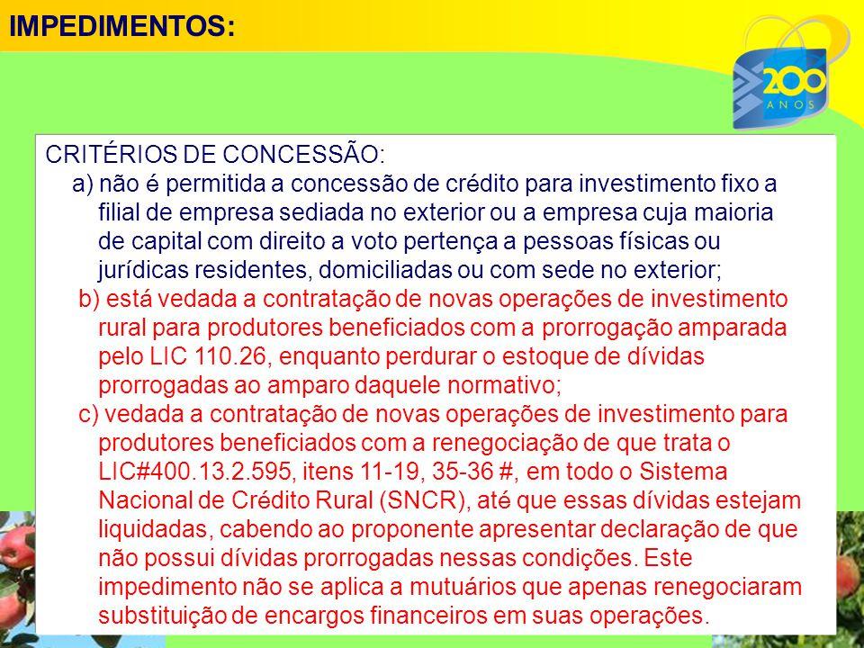 IMPEDIMENTOS: CRITÉRIOS DE CONCESSÃO: