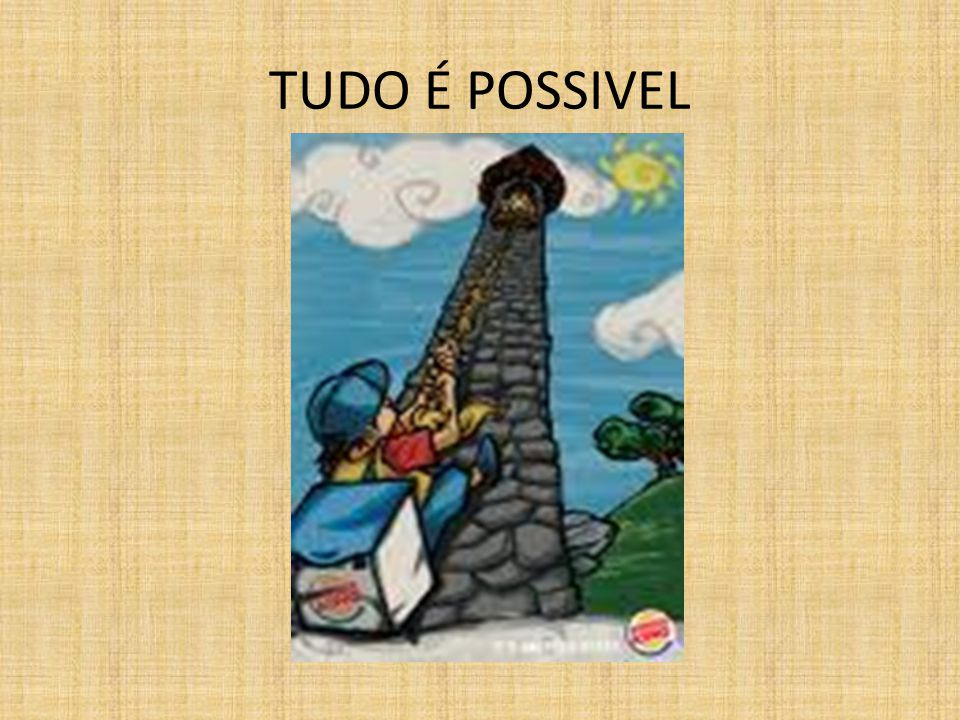 TUDO É POSSIVEL