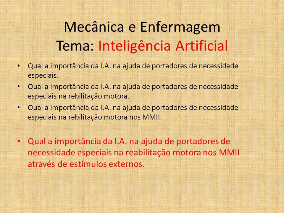 Mecânica e Enfermagem Tema: Inteligência Artificial