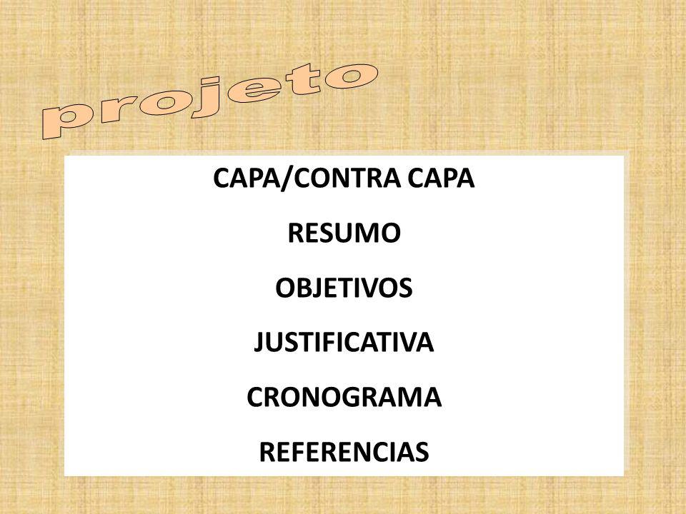 projeto CAPA/CONTRA CAPA RESUMO OBJETIVOS JUSTIFICATIVA CRONOGRAMA