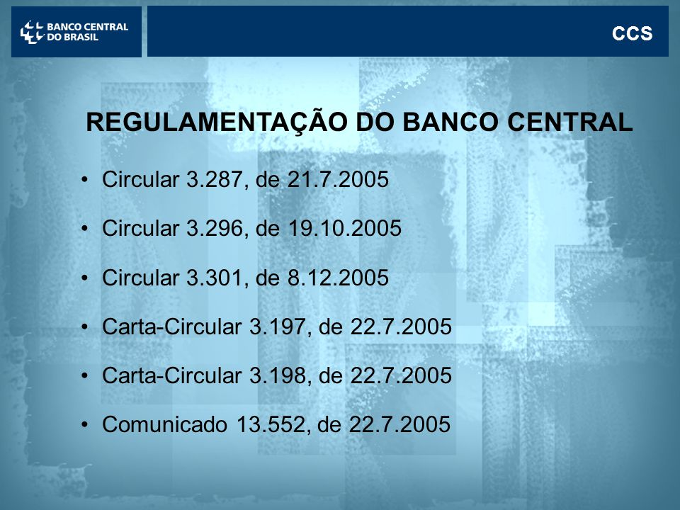REGULAMENTAÇÃO DO BANCO CENTRAL