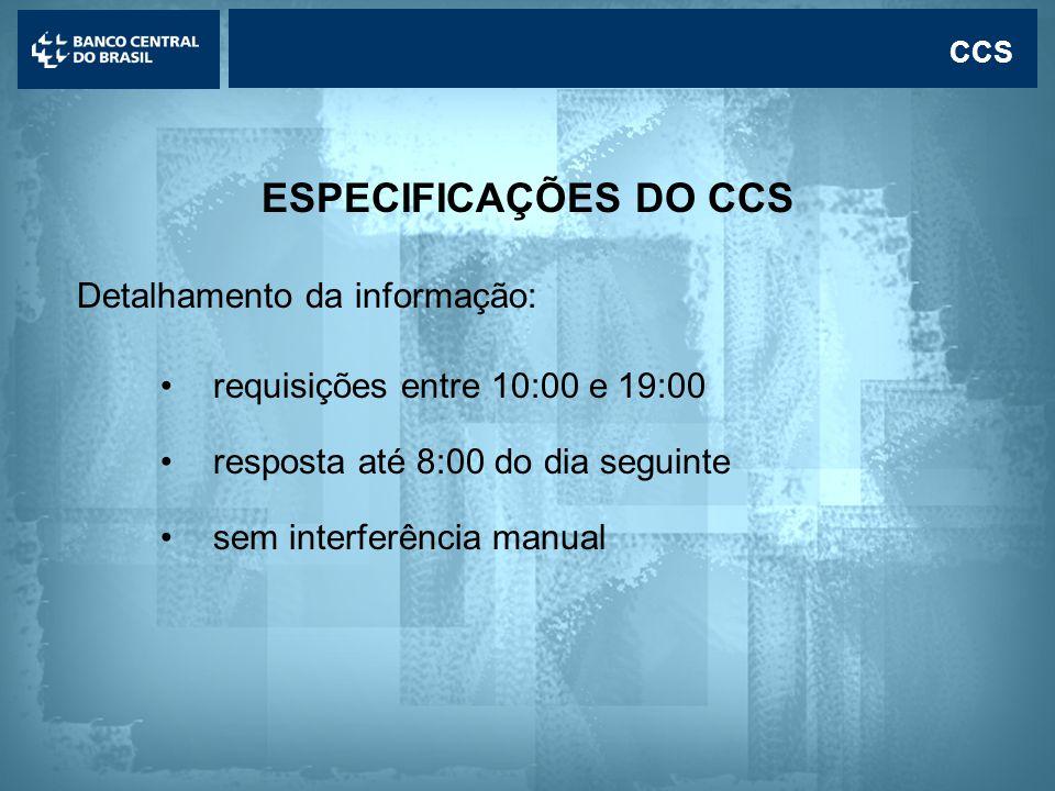 ESPECIFICAÇÕES DO CCS Detalhamento da informação: