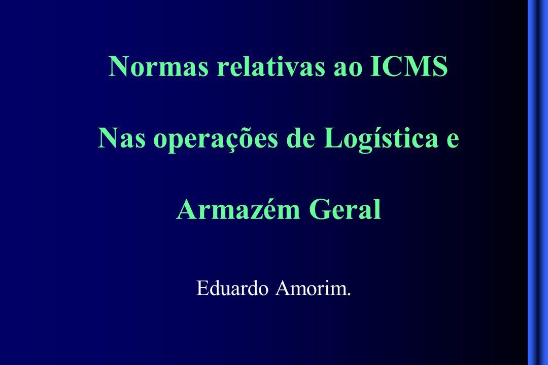 Normas relativas ao ICMS Nas operações de Logística e Armazém Geral