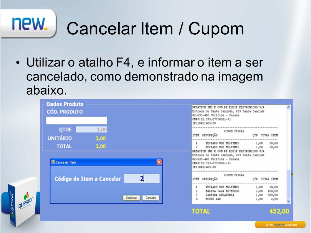 Cancelar Item / Cupom Utilizar o atalho F4, e informar o item a ser cancelado, como demonstrado na imagem abaixo.