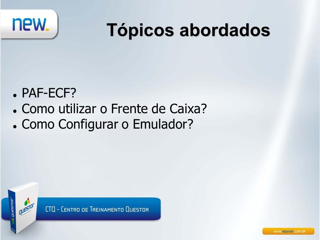 Tópicos abordados PAF-ECF Como utilizar o Frente de Caixa