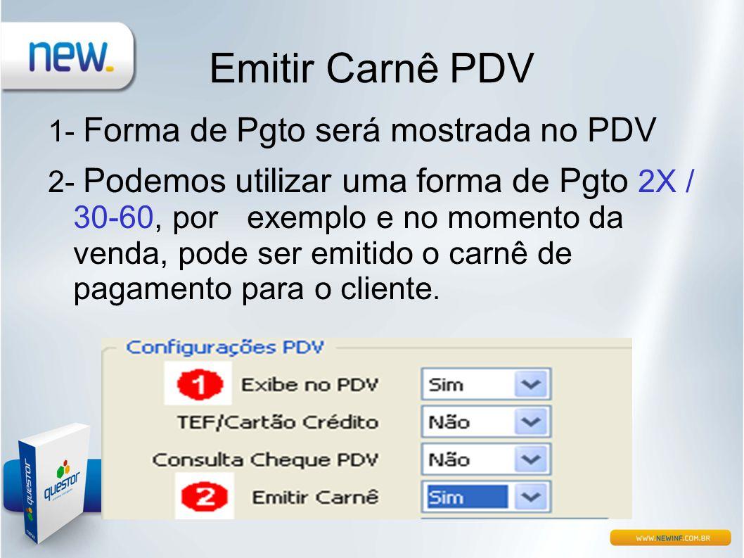 Emitir Carnê PDV 1- Forma de Pgto será mostrada no PDV