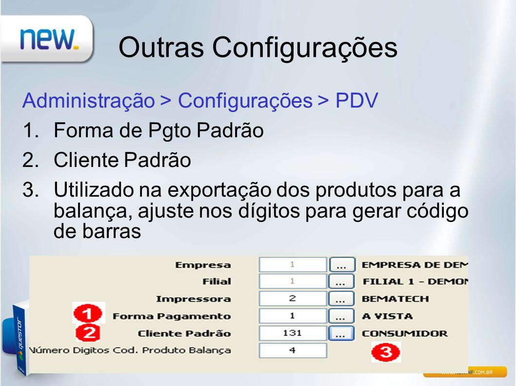 Outras Configurações Administração > Configurações > PDV