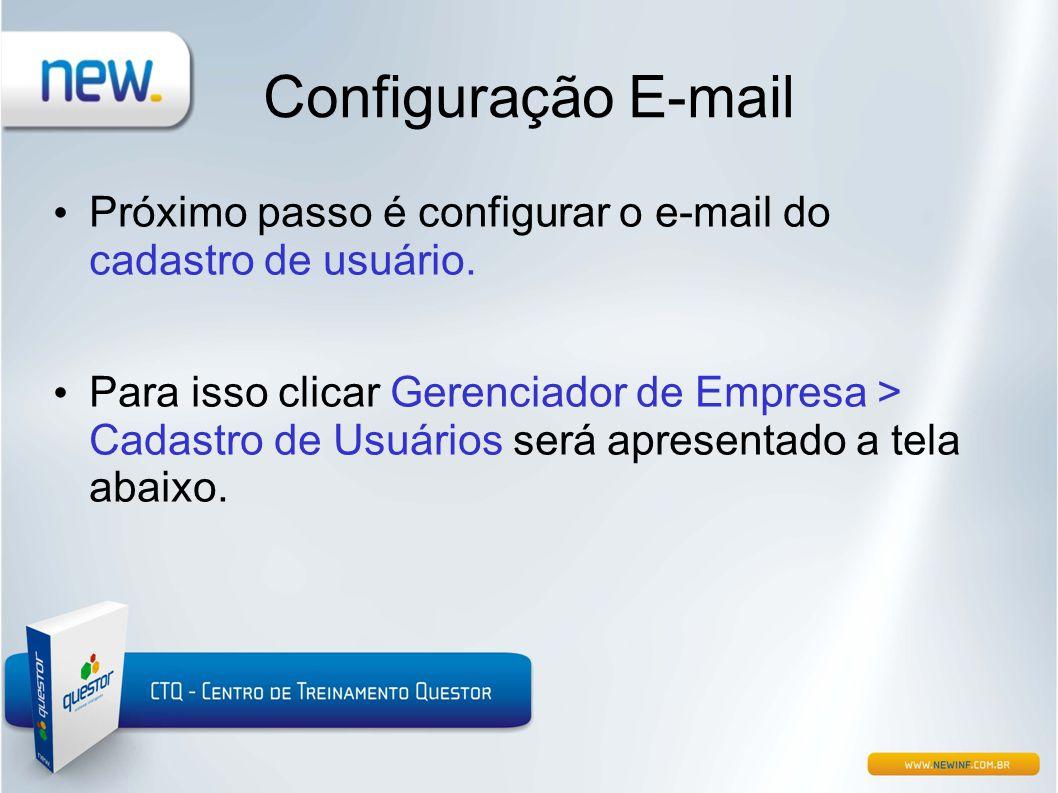 Configuração E-mail Próximo passo é configurar o e-mail do cadastro de usuário.