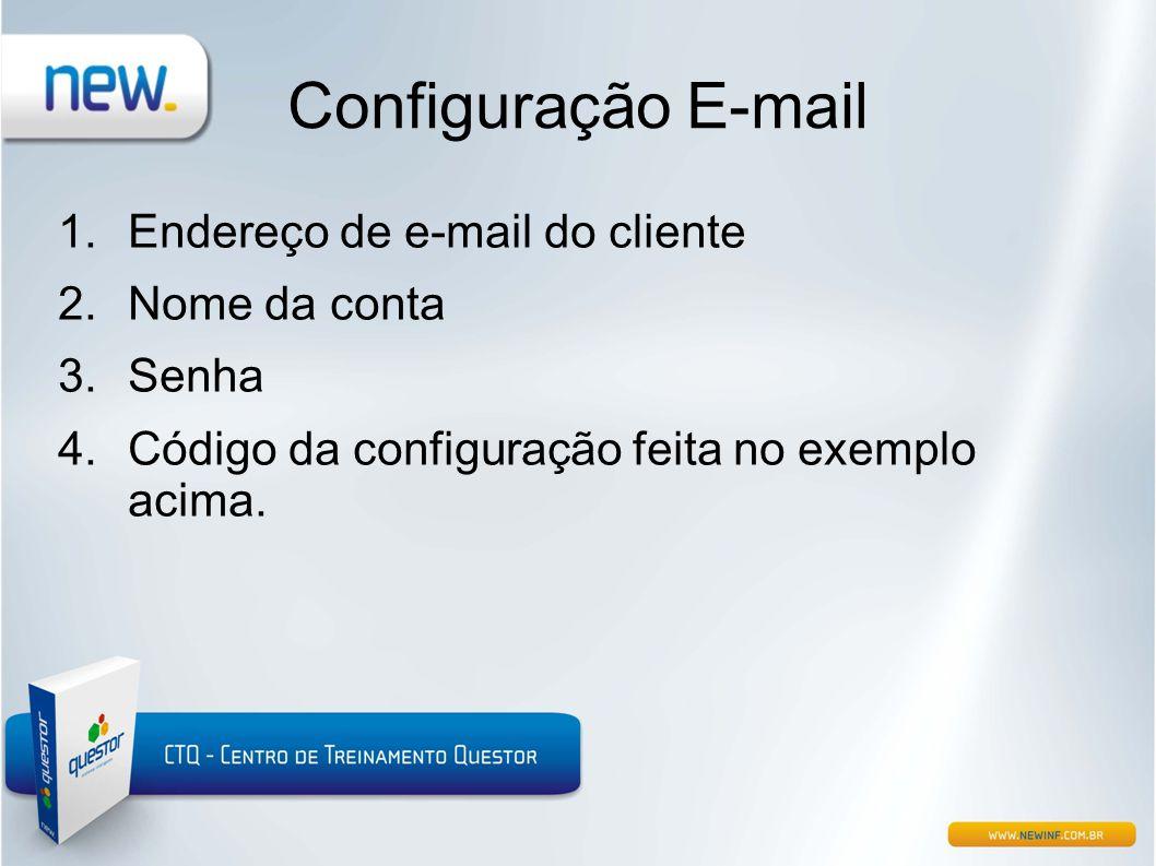 Configuração E-mail Endereço de e-mail do cliente Nome da conta Senha