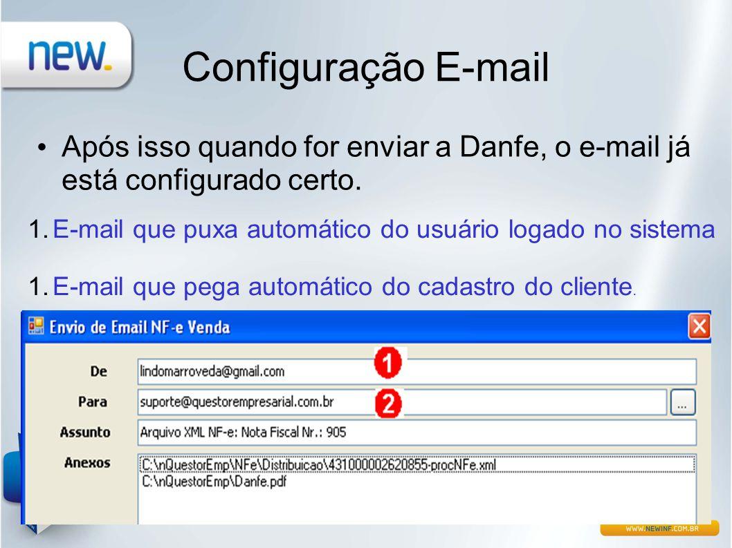 Configuração E-mail Após isso quando for enviar a Danfe, o e-mail já está configurado certo.