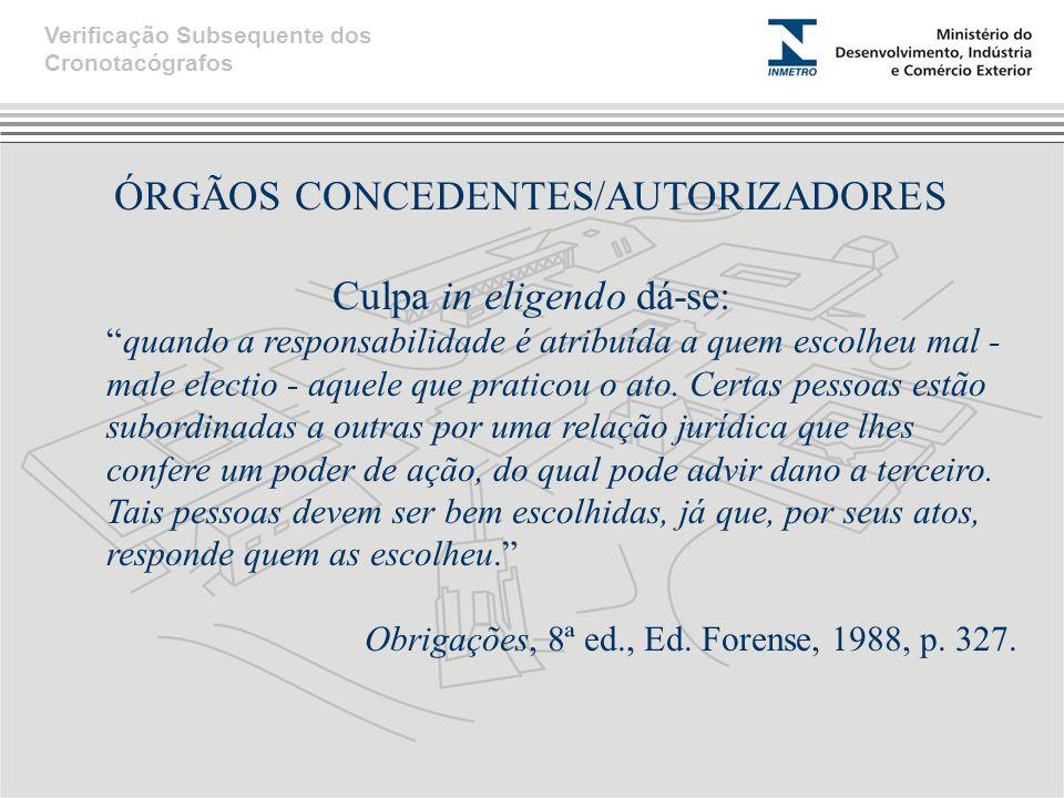 ÓRGÃOS CONCEDENTES/AUTORIZADORES Culpa in eligendo dá-se: