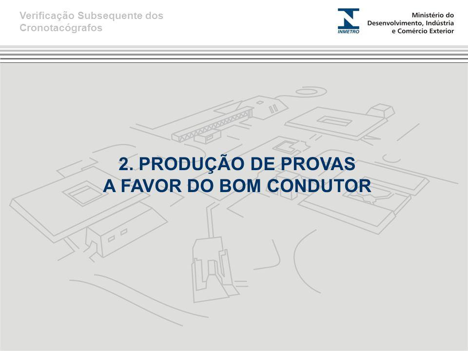 2. PRODUÇÃO DE PROVAS A FAVOR DO BOM CONDUTOR
