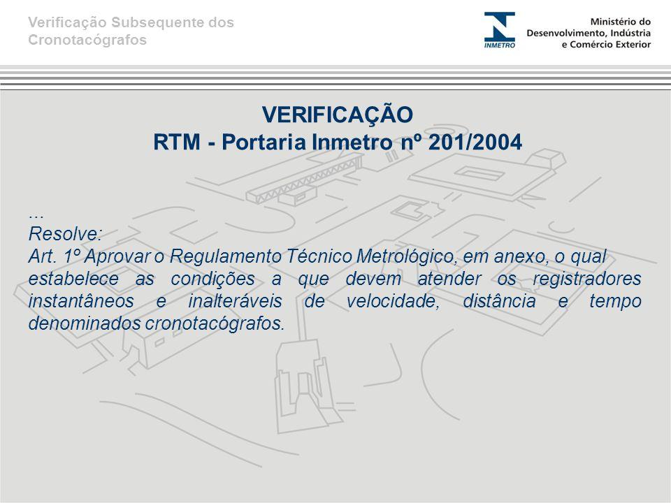 VERIFICAÇÃO RTM - Portaria Inmetro nº 201/2004