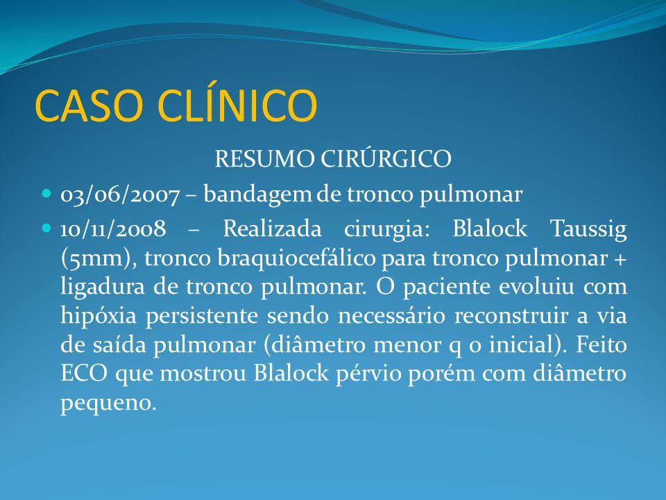 CASO CLÍNICO RESUMO CIRÚRGICO 03/06/2007 – bandagem de tronco pulmonar