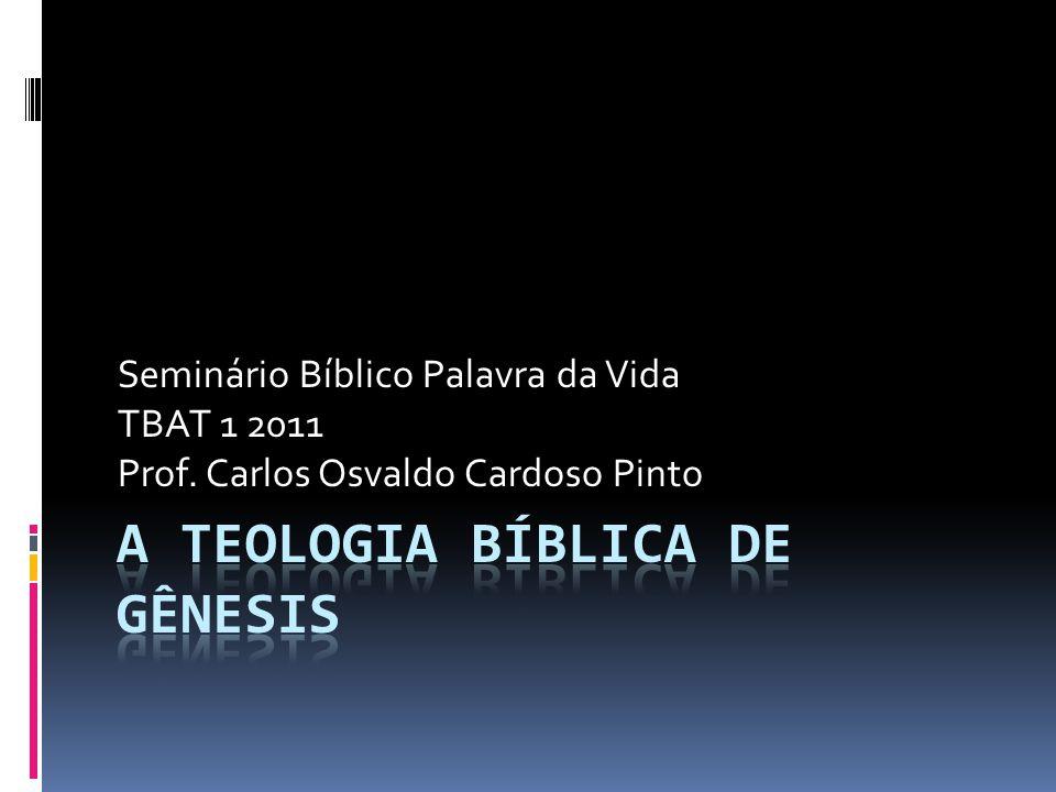 A Teologia BÍBLICA de Gênesis