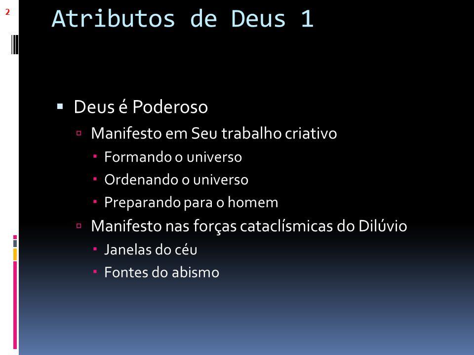 Atributos de Deus 1 Deus é Poderoso Manifesto em Seu trabalho criativo