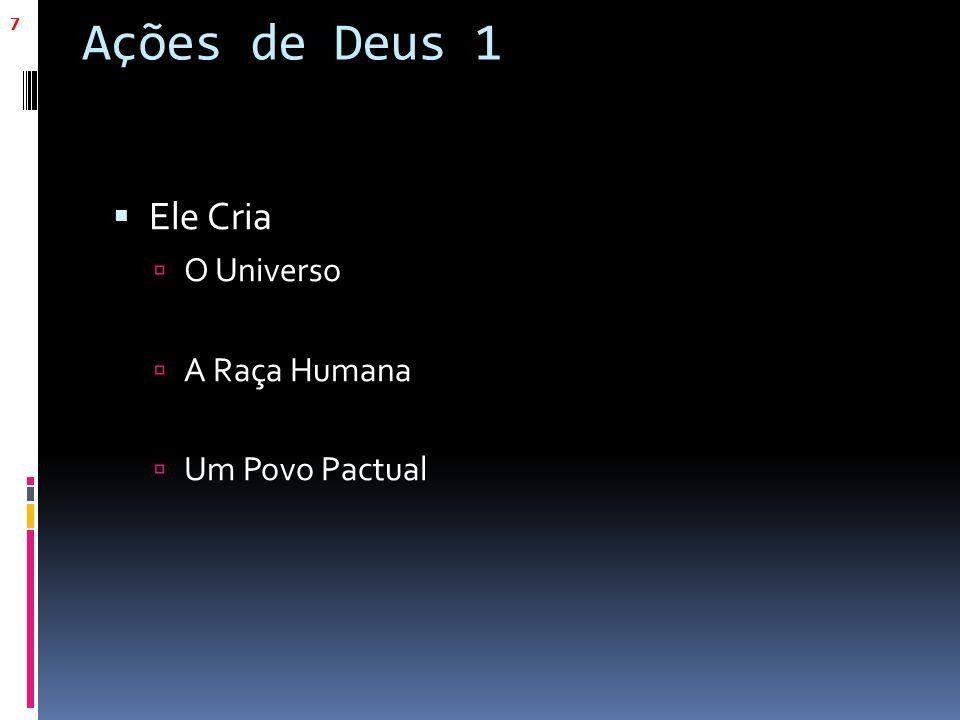 Ações de Deus 1 Ele Cria O Universo A Raça Humana Um Povo Pactual