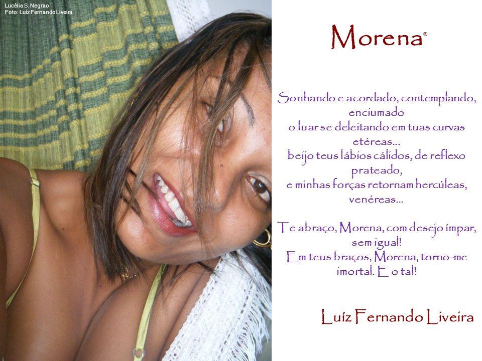 Morena Luíz Fernando Liveira Sonhando e acordado, contemplando,
