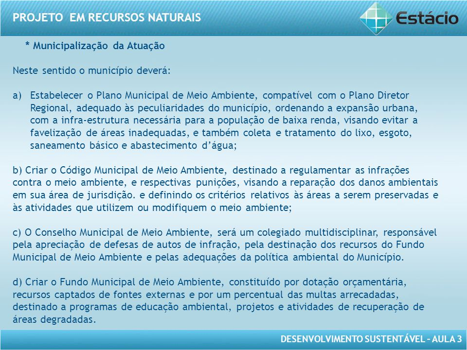 * Municipalização da Atuação