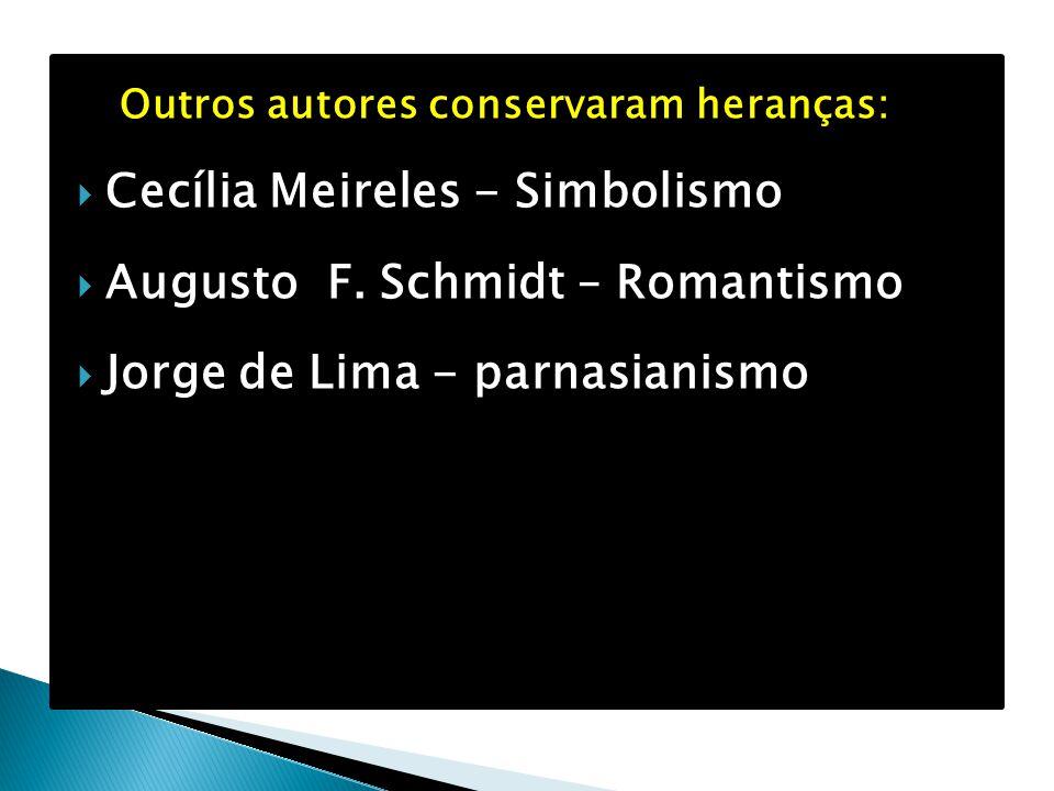 Outros autores conservaram heranças:
