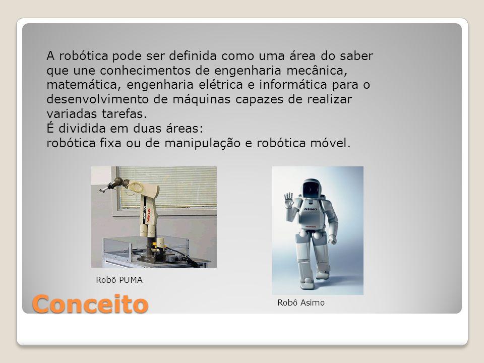 A robótica pode ser definida como uma área do saber que une conhecimentos de engenharia mecânica, matemática, engenharia elétrica e informática para o desenvolvimento de máquinas capazes de realizar variadas tarefas.