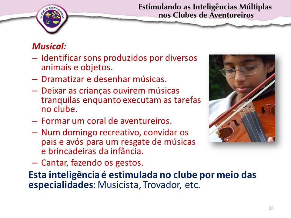 Musical: Identificar sons produzidos por diversos animais e objetos. Dramatizar e desenhar músicas.