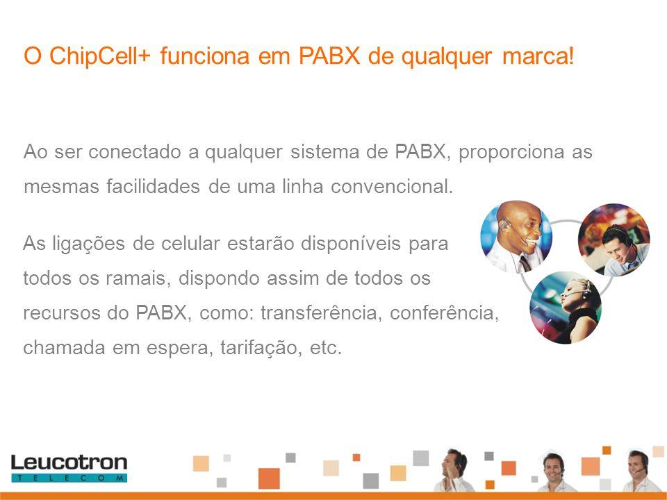 O ChipCell+ funciona em PABX de qualquer marca!