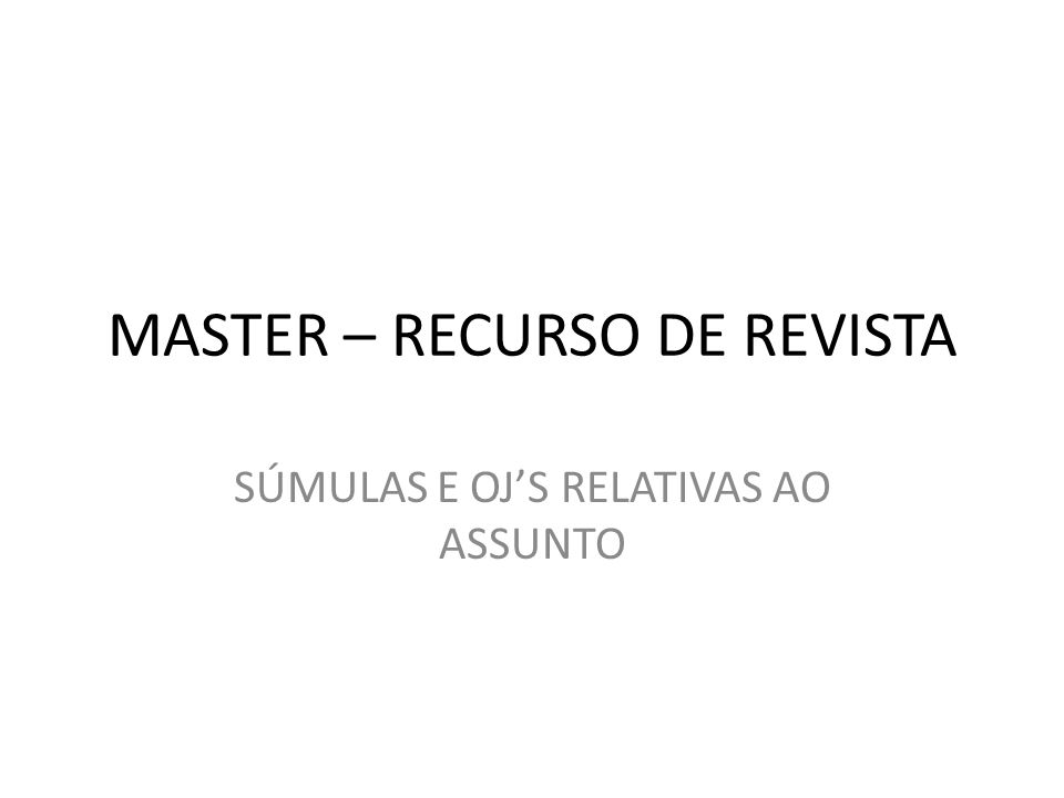 MASTER – RECURSO DE REVISTA