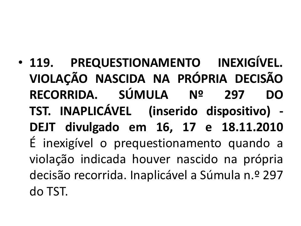 119. PREQUESTIONAMENTO INEXIGÍVEL