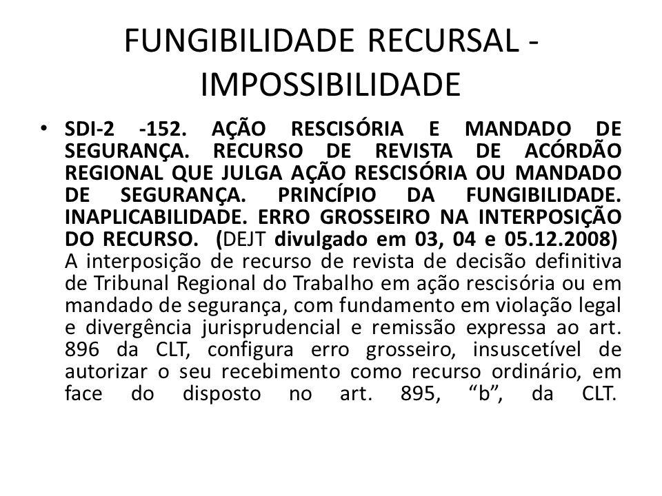 FUNGIBILIDADE RECURSAL - IMPOSSIBILIDADE