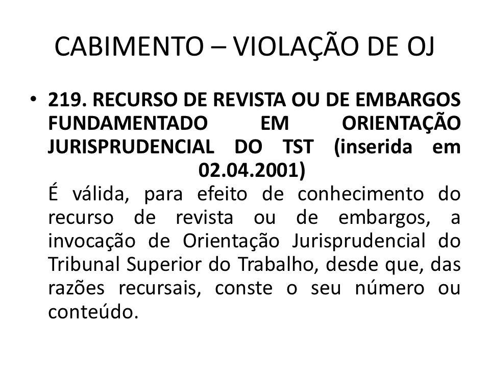 CABIMENTO – VIOLAÇÃO DE OJ