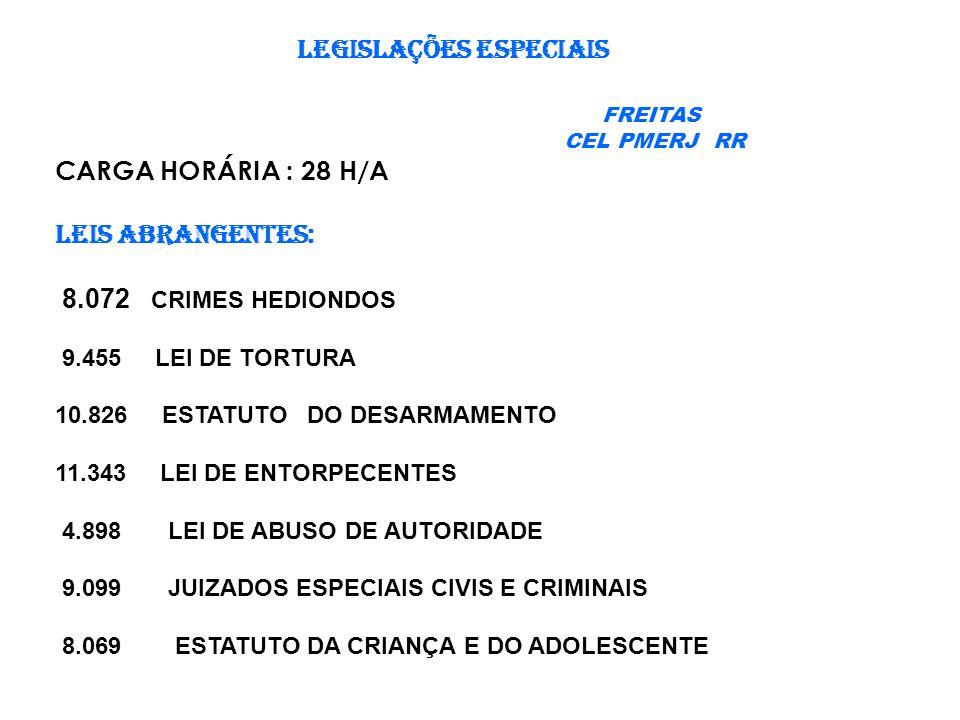 LEGISLAÇÕES ESPECIAIS FREITAS CARGA HORÁRIA : 28 H/A LEIS ABRANGENTES: